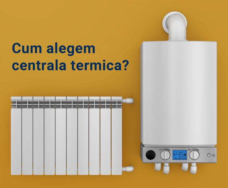 cum alegem centrala termica